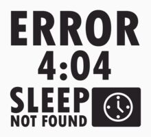 Error 4:04 - Sleep not found Kids Tee