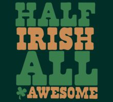 Half Irish - All AWESOME T-Shirt