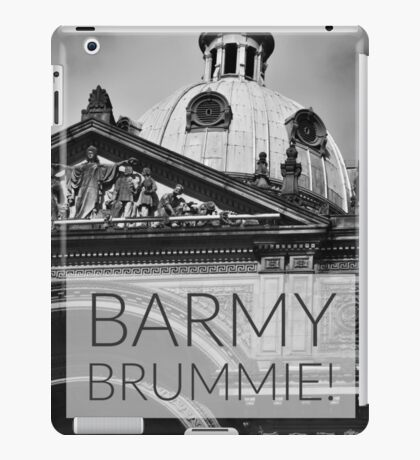 Barmy Brummie colloquial phrase over photograph of Birminghams Council House iPad Case/Skin