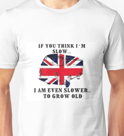 VW camper, Even slower to grow old Unisex T-Shirt