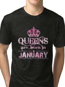 Queens January T-Shirt. Queens Are Born In January For Women Tri-blend T-Shirt