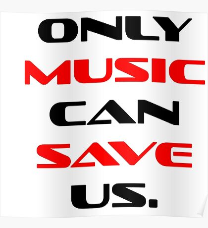 Only Music Can Save Us. (2) Poster