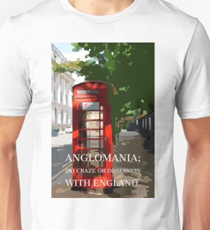 Anglomania definition on an edited photograph of a classic British Telephone Box Unisex T-Shirt