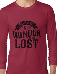 Not All Who Wander Are Lost Book Nerd Shirt Long Sleeve T-Shirt