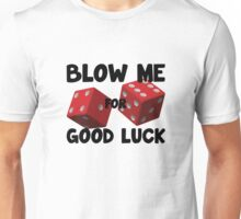 Blow Me for Good Luck Unisex T-Shirt
