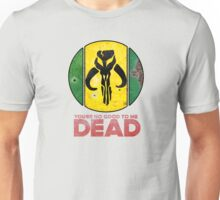 """You're No Good To Me Dead"" Mandalorian Crest : Inspired by Star Wars Unisex T-Shirt"