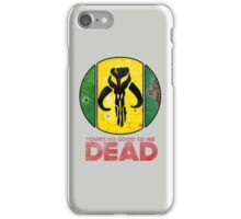 """""""You're No Good To Me Dead"""" Mandalorian Crest : Inspired by Star Wars iPhone Case/Skin"""