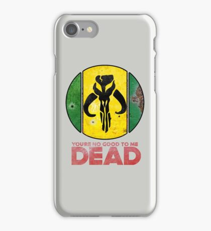 """You're No Good To Me Dead"" Mandalorian Crest : Inspired by Star Wars iPhone Case/Skin"