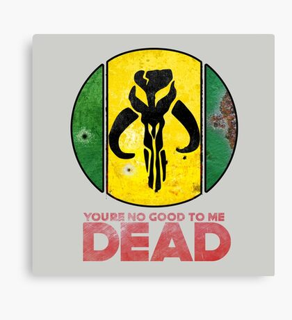 """""""You're No Good To Me Dead"""" Mandalorian Crest : Inspired by Star Wars Canvas Print"""