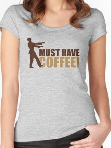 Must have coffee - Zombie Women's Fitted Scoop T-Shirt