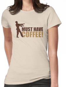 Must have coffee - Zombie Womens Fitted T-Shirt