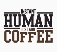 Instant human, just add coffee by nektarinchen