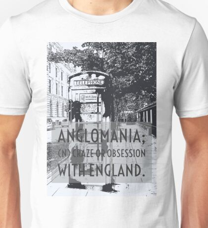 Anglomania definition on and edited photograph of a classic Telephone Box Unisex T-Shirt