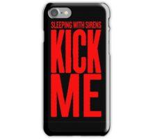 Kick Me iPhone Case/Skin