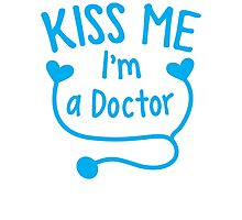 Kiss me ! I'm a doctor with love heart stethoscope  Photographic Print