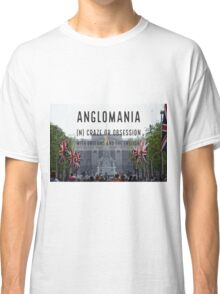 Anglomania definition on a photograph The Mall in London UK Classic T-Shirt
