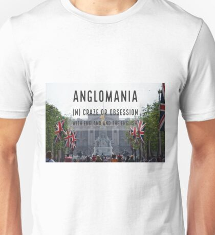 Anglomania definition on a photograph The Mall in London UK Unisex T-Shirt