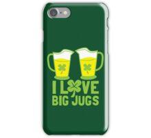 I love BIG JUGS green shamrocks St Patricks day beer jugs iPhone Case/Skin