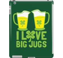 I love BIG JUGS green shamrocks St Patricks day beer jugs iPad Case/Skin