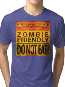 Zombie Friendly - Do Not Eat Tri-blend T-Shirt