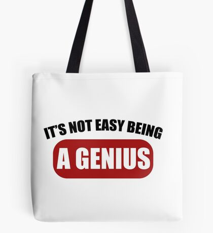 It's Not Easy Being a Genius Tote Bag