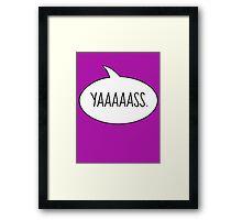 YAASSS Framed Print