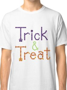 Trick and Treat Classic T-Shirt