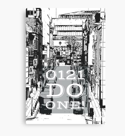 0121 do one - Brummie saying on gifts and clothing Canvas Print