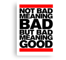 Bad Meaning Good Canvas Print
