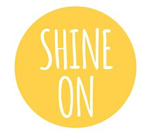 shine on, word art, text design with sun by beakraus