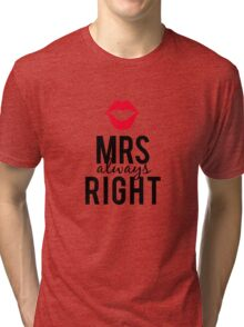 Mrs always right text design with red lips  Tri-blend T-Shirt