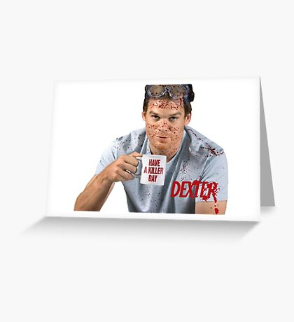 Have A Killer Day Greeting Card