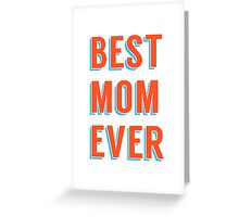 Best mom ever, word art, text design Greeting Card