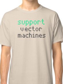 Support vector machines (green) Classic T-Shirt