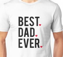 Best dad ever, word art, text design with red hearts Unisex T-Shirt