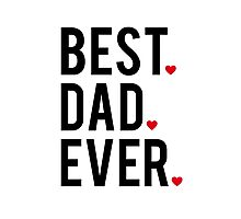 Best dad ever, word art, text design with red hearts Photographic Print
