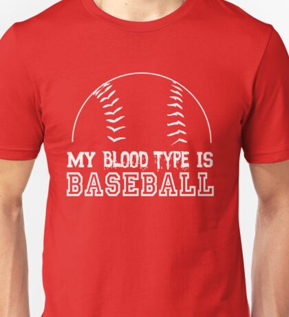 My blood type is Baseball Unisex T-Shirt