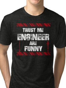 Funny Sayings Engineer Tri-blend T-Shirt