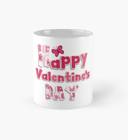 HAPPY VALENTINES DAY !!! Mug