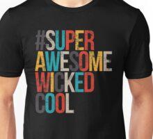 #SuperAwesomeWickedCool T-Shirt