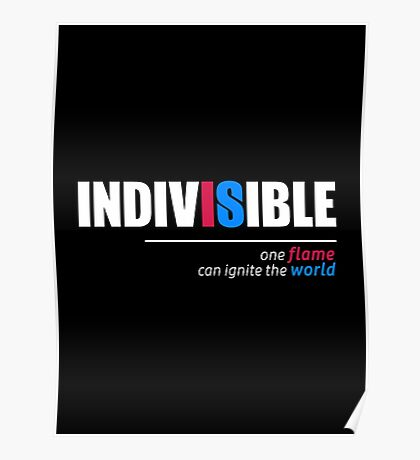 Indivisible T-Shirt: One Flame Can Ignite the World Poster