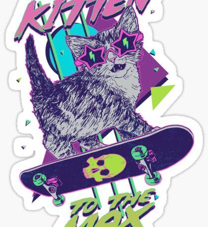 Kitten To The Max Sticker