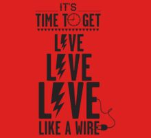 Live like a wire One Piece - Short Sleeve