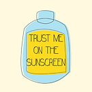 Trust me on the sunscreen by alexandraliew