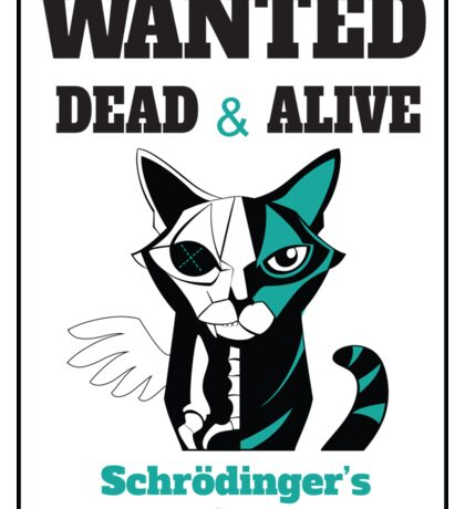 Wanted - Schrödinger's Cat  Sticker