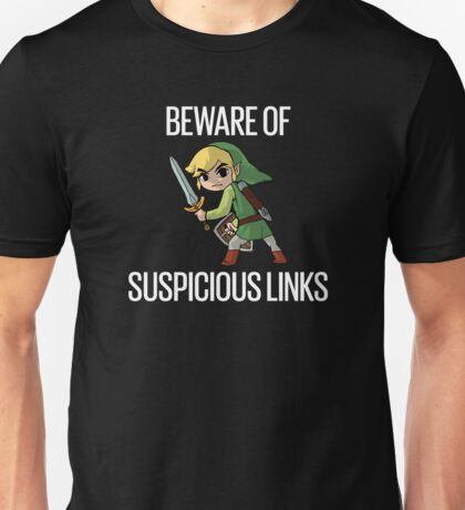 Beware of Suspicious Links (Zelda) Unisex T-Shirt
