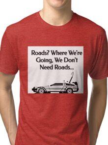Roads?????? Tri-blend T-Shirt
