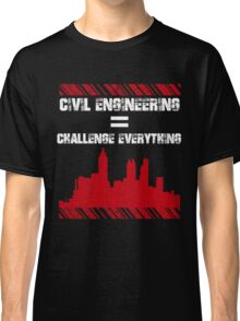 Grunge Style Typography Civil Engineers Classic T-Shirt