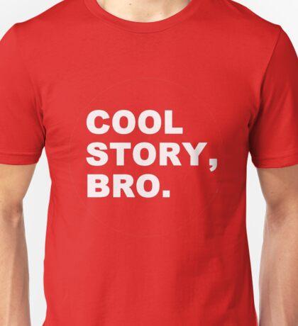 Cool Story, Bro Unisex T-Shirt