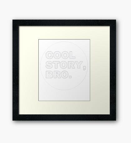 Cool Story, Bro Framed Print